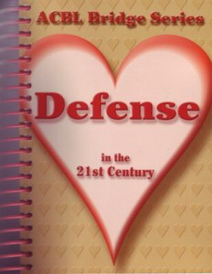 Acbl Bridge Series Defense In The 21St Century