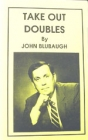Takeout Doubles- Blubaugh (Soft Cover No Spine)