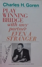 Play Winning Bridge With Any Partner Even a Stranger by Charles Goren