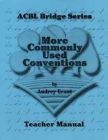 ACBL Bridge Series More Commonly Used Conventions Teacher Manual - Notrump Series by Audrey Grant