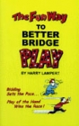 The Fun Way to Better Bridge Play by Lampert