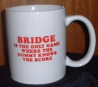 "Mug -White- With ""Bridge Is the Only Game Where Dummy Know the Score"""