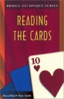 Bridge Technique Series: Reading the Cards by David Bird and Marc Smith