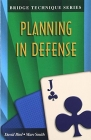 Bridge Technique Series: Planning in Defense by David Bird and Marc Smith