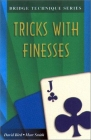 Bridge Technique Series: Tricks With Finesses by David Bird and Marc Smith