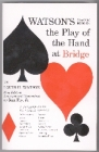 Watson's Classic Book on the Play of the Hand at Bridge by Louis H. Watson