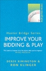 Improve Your Bidding and Play - Derek Rimington and Ron Klinger