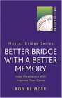 Better Bridge With a Better Memory By Ron Klinger