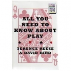 All You Need to Know About Play - Terence Reese and David Bird