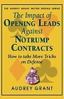 The Impact of Opening Leads Against NoTrump Contracts - Audrey Grant