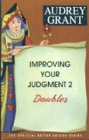 Improving Your Judgement Doubles 2 By Audrey Grant