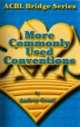 Acbl Bridge Series More Commonly Used Conventions - Notrump Series By Audrey Grant