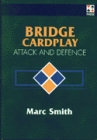 Bridge Cardplay  Attack and Defence By Smith