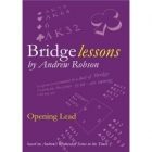 Bridge Lessons by Andrew Robson Opening Lead