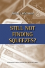Still Not Finding the Squeezes? -Laderman