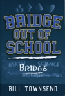 Bridge Book - Bridge Out Of School By Bill Townsend