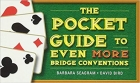 The Pocket Guide to Even More Bridge Conventions by Barbara Seagram and David Bird
