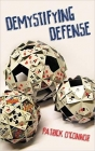 Demystifying Defense by Patrick O'Connor