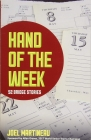Hand of the Week 52 Bridge Stories by Joel Martineau
