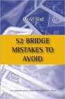 52 Bridge Mistakes to Avoid, by David Bird