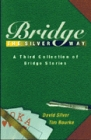 Bridge The Silver Way By Silver And Bourke