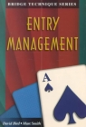 Bridge Technique Series - Entry Management