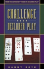 Challenge Your Declarer Play by Danny Roth