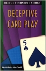 Bridge Technique Series: Deceptive Card Play by David Bird and Marc Smith