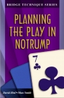 Bridge Technique Series: Planning the Play in NoTrump by David Bird and Marc Smith