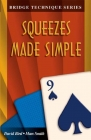Bridge Technique Series: Squeezes Made Simple by David Bird and Marc Smith