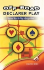 Off Road Declarer Play by David Bird