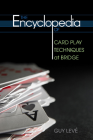 The Encyclopedia of Card Play Techniques at Bridge by Guy Leve