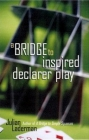 Bridge Book  A Bridge To Inspired Declarer Play By Julian Laderman