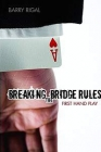 Breaking the Bridge Rules by Barry Rigal  - Bridge Book