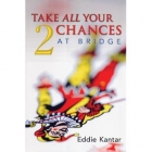 Take All Your Chances at Bridge 2 Bridge Book by Kantar