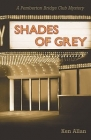 Shades of Grey: A Pemberton Bridge Club Mystery by Ken Allan