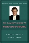 The Complete Guide to Passed Hand Bidding -Lawrence